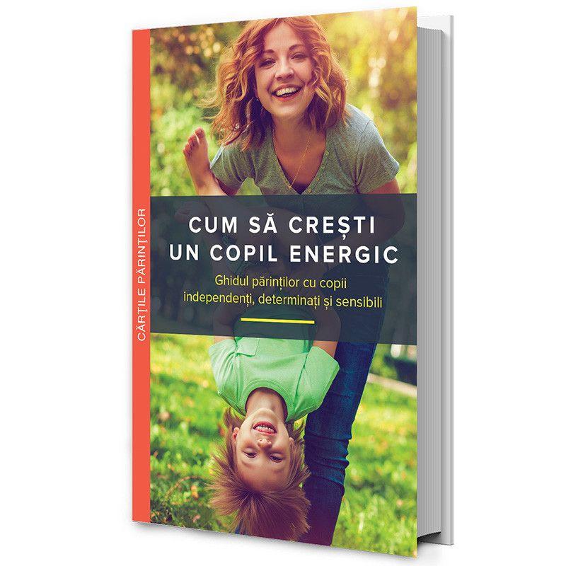 Cum sa cresti un copil energic | Mary Sheedy Kurcinka