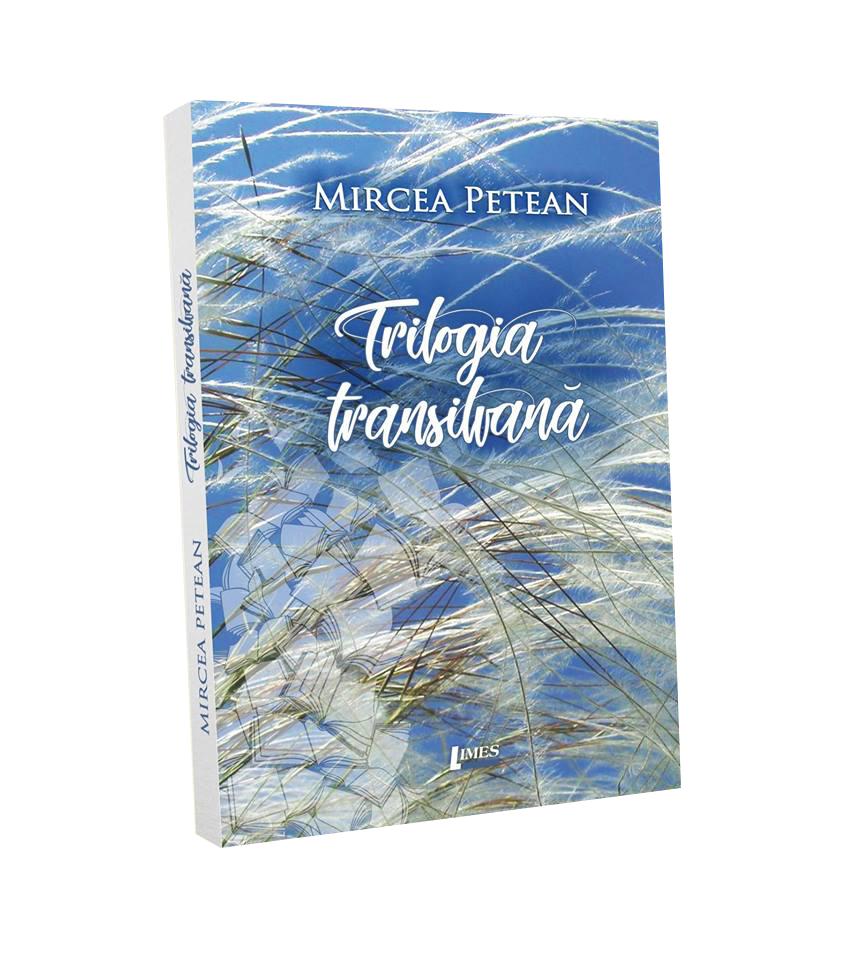 Trilogia transilvana   Mircea Petean
