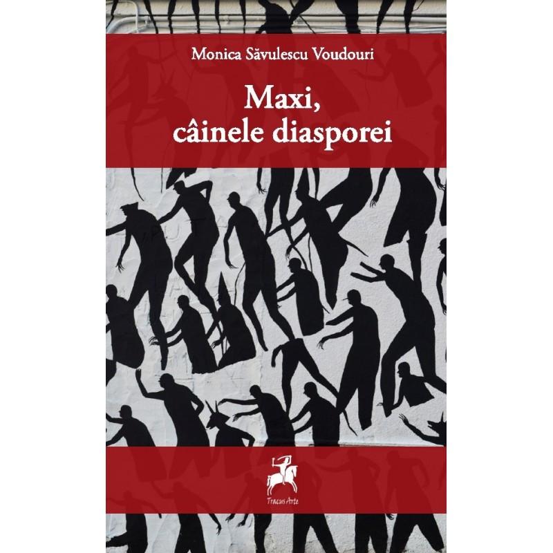 Maxi, cainele diasporei | Monica Savulescu Voudouri