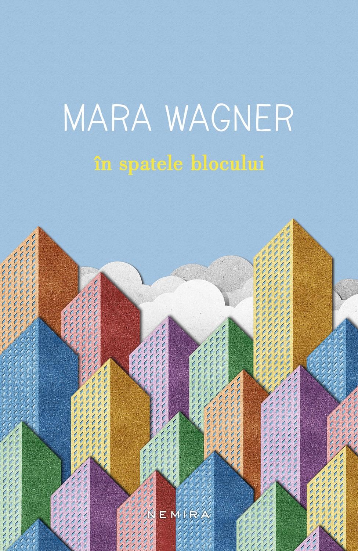 In spatele blocului | Mara Wagner