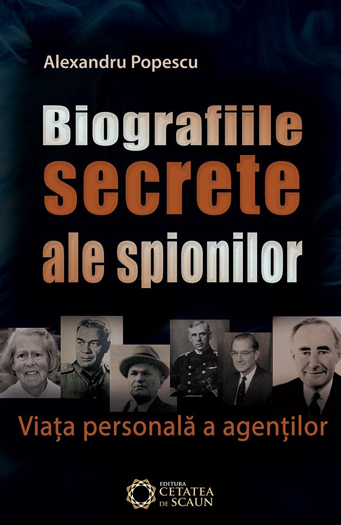 Biografiile secrete ale spionilor. Viata personala a agentilor