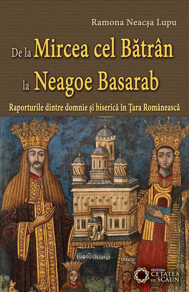 De la Mircea cel Batran la Neagoe Basarab