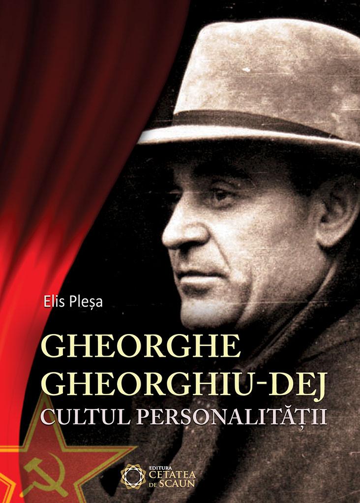 Gheorghe Gheorghiu-Dej. Cultul personalitatii