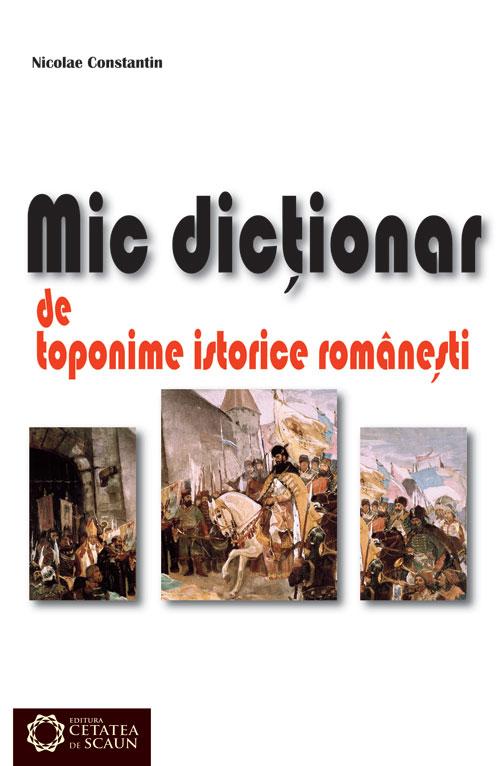 Mic dictionar de toponime istorice romanesti