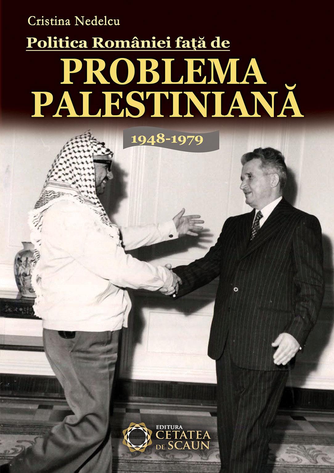 Imagine Politica Romaniei Fata De Problema Palestiniana 1948-1979 - Cristina