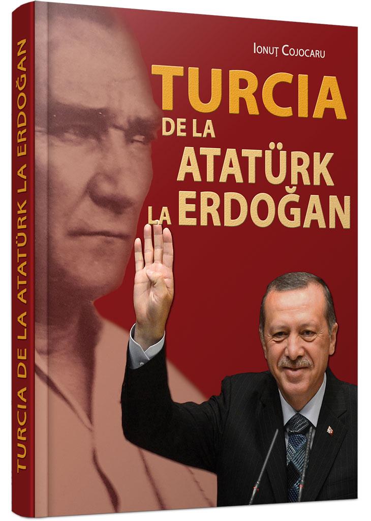 Turcia de la Ataturk la Erdogan
