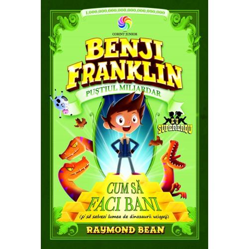 Benji Franklin - Pustiul Miliardar | Raymond Bean