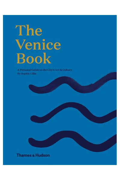 The Venice Book: A Personal Guide to the City's Art & Culture