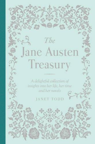 The Jane Austen Treasury - Her Life, Her Times, Her Novels | Janet Todd