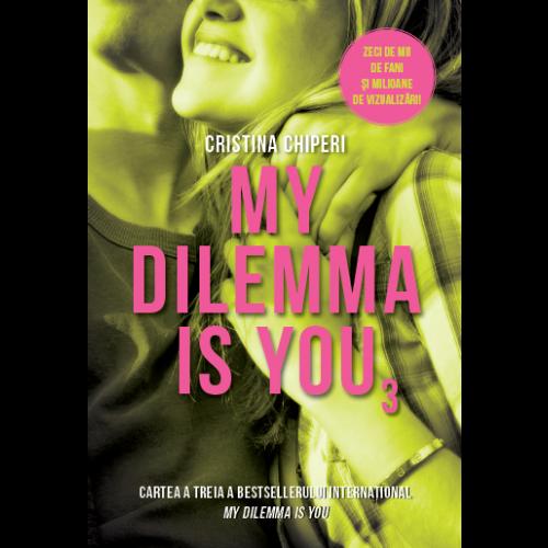 My dilemma is you | Cristina Chiperi