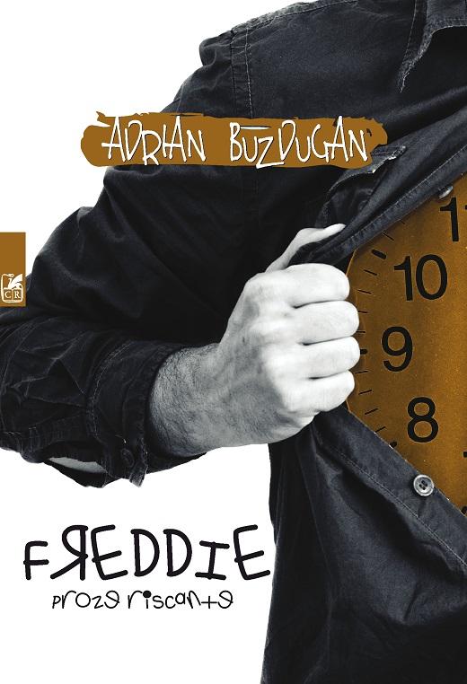 Freddie. Proze Riscante | Adrian Buzdugan