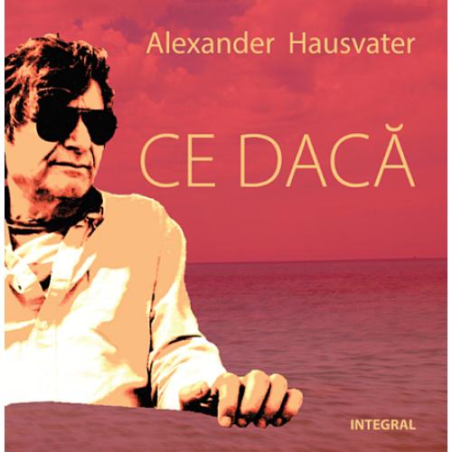 Imagine Ce Daca - Alexander Hausvater