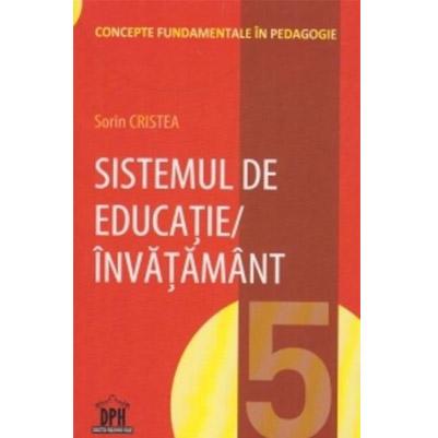 Sistemul De Educatie/invatamant. Volumul 5   Sorin Cristea