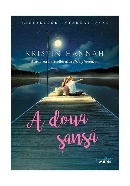 A doua sansa | Kristin Hannah