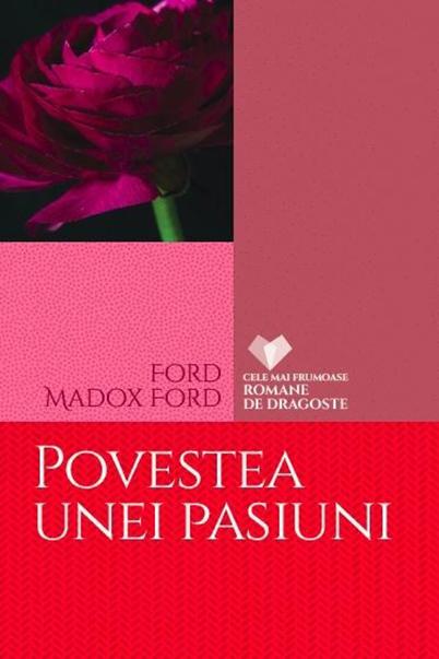Povestea unei pasiuni | Ford Madox Ford
