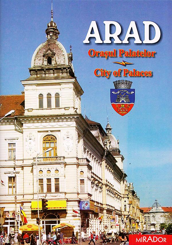 ARAD - Orasul palatelor / City of Palaces