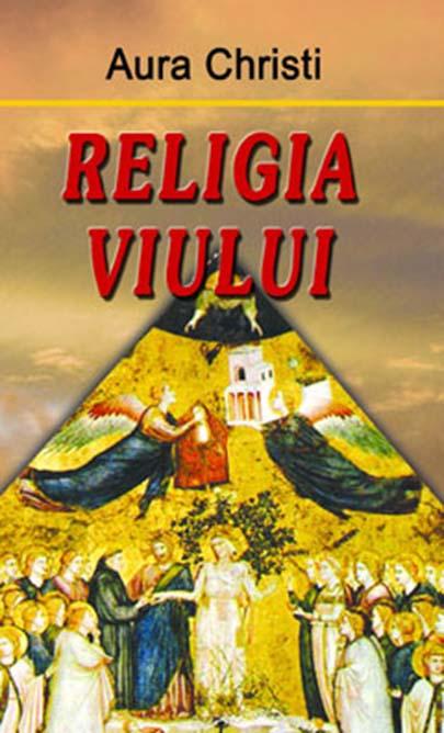 Religia viului | Aura Christi