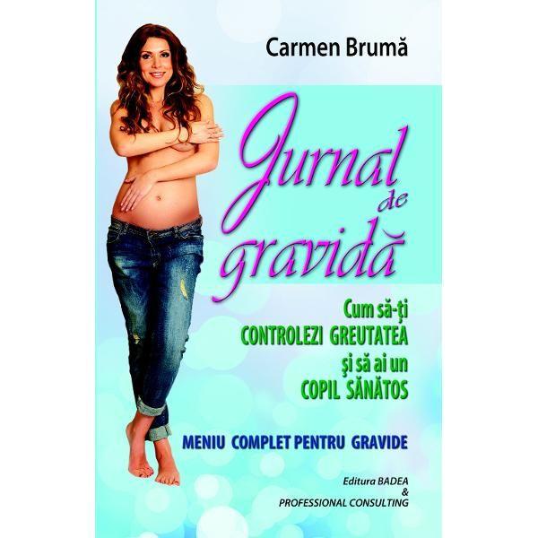 Jurnal de gravida | Carmen Bruma