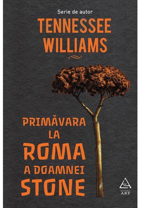 Primavara La Roma A Doamnei Stone | Tennessee Williams