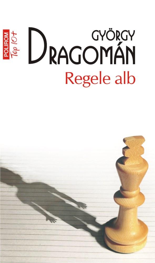 Regele alb   Gyorgy Dragoman