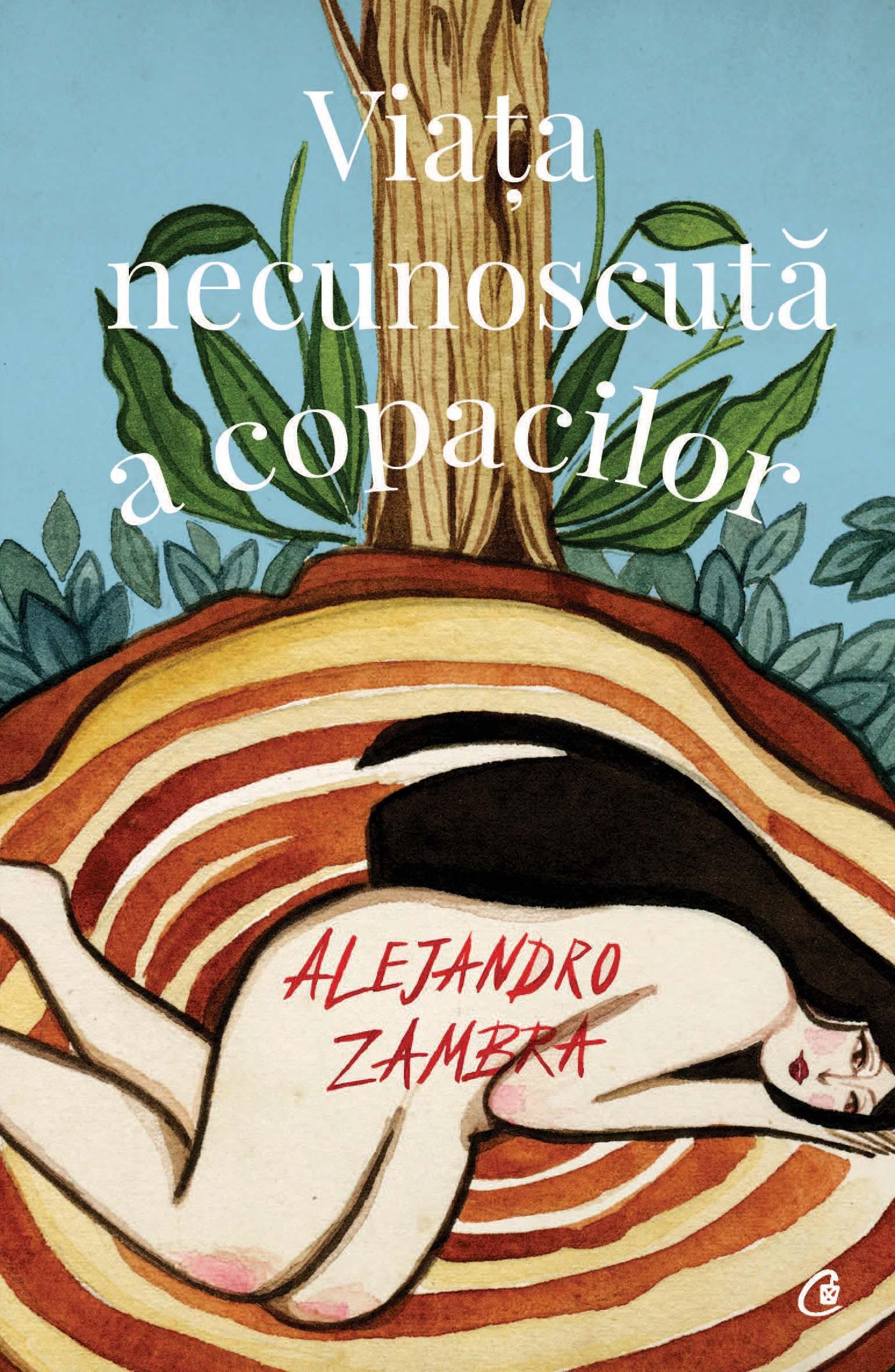 Viata necuoscuta a copacilor | Alejandro Zambra