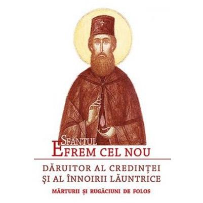 Sfantul Efrem cel Nou - Daruitor al credintei si al innoirii launtrice