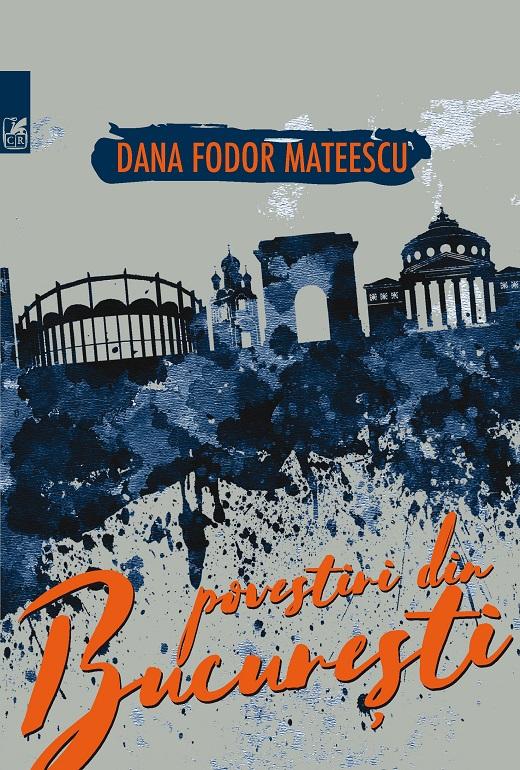 Povestiri din Bucuresti   Dana Fodor Mateescu