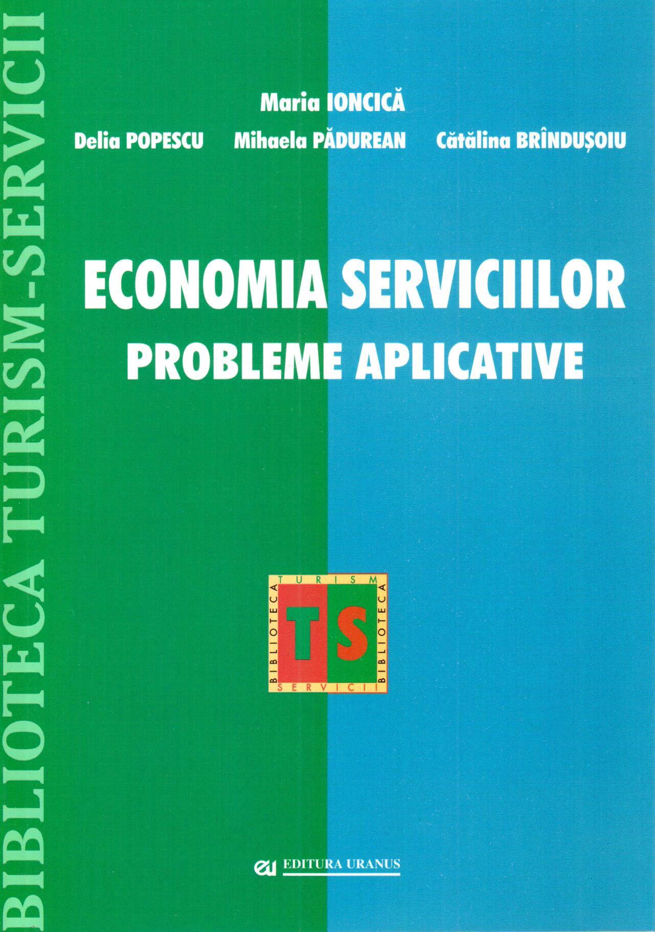 Economia Serviciilor. Probleme Aplicative | Maria Ioncica