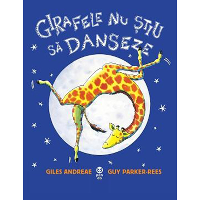 Girafele nu stiu sa danseze | Giles Andreae
