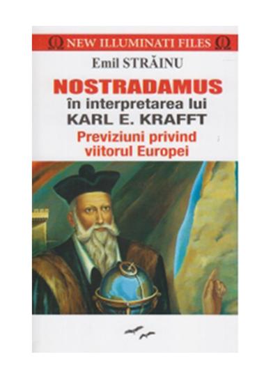 Nostradamus in interpretarea lui Karl E. Kafft