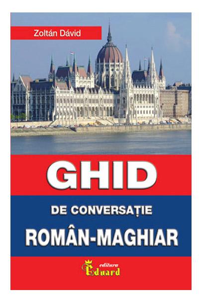 Ghid De Conversatie Roman-maghiar | David Zoltan