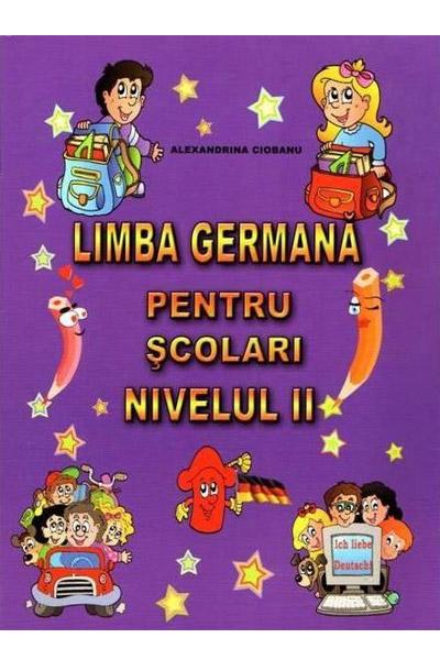 Limba Germana Pentru Scolari - Nivelul Ii | Alexandrina Ciobanu