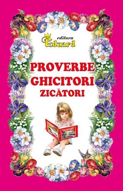 Proverbe, Ghicitori, Zicatori |