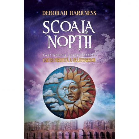 Scoala noptii | Deborah E. Harkness