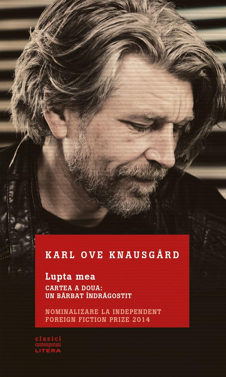 Lupta mea - Un barbat indragostit | Karl Ove Knausgard