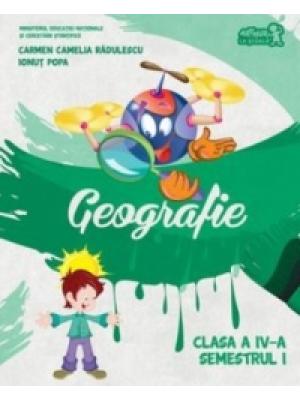 Geografie. Manual de clasa a IV-a, semestrul I | Carmen Camelia Radulescu