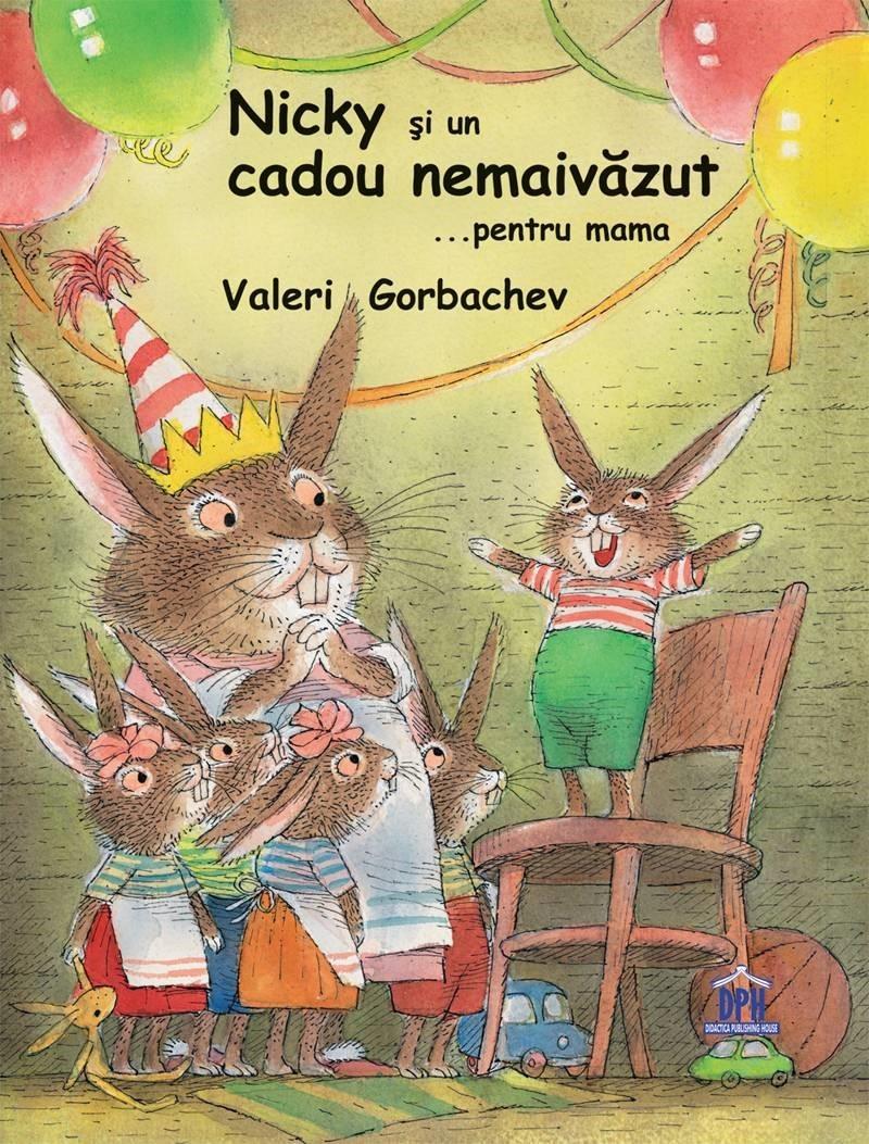 Nicky Si Un Cadou Nemaivazut... Pentru Mama | Valeri Gorbachev