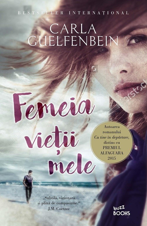 Femeia Vietii Mele | Carla Guelfenbein