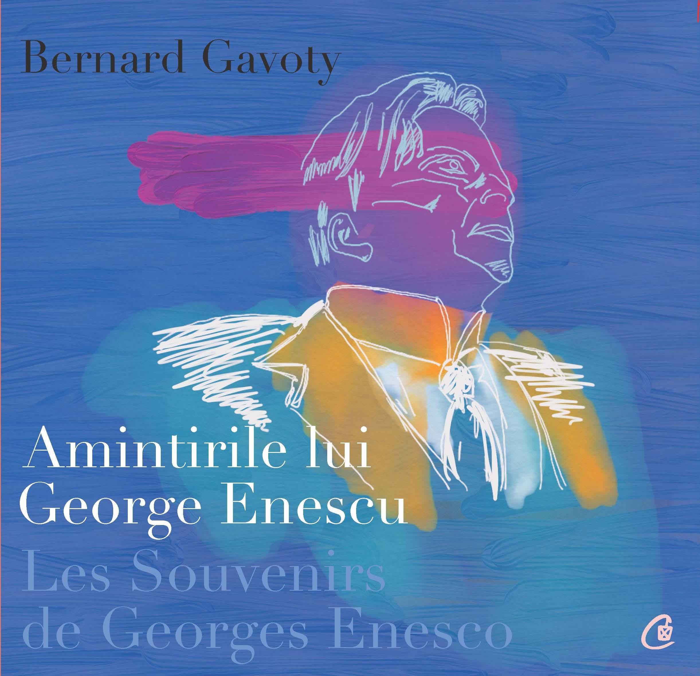 Amintirile lui George Enescu / Les Souvenirs de Georges Enesco | Bernard Gavoty