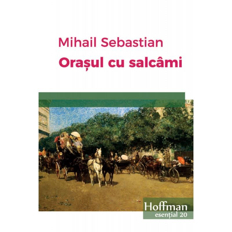 Orasul cu salcami | Mihail Sebastian