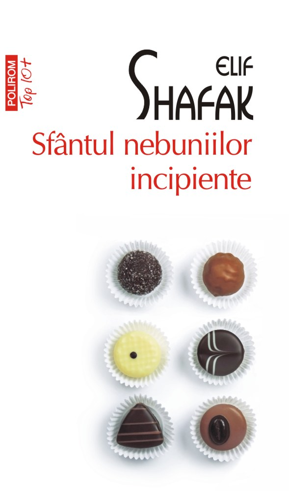 Sfantul nebuniilor incipiente | Elif Shafak