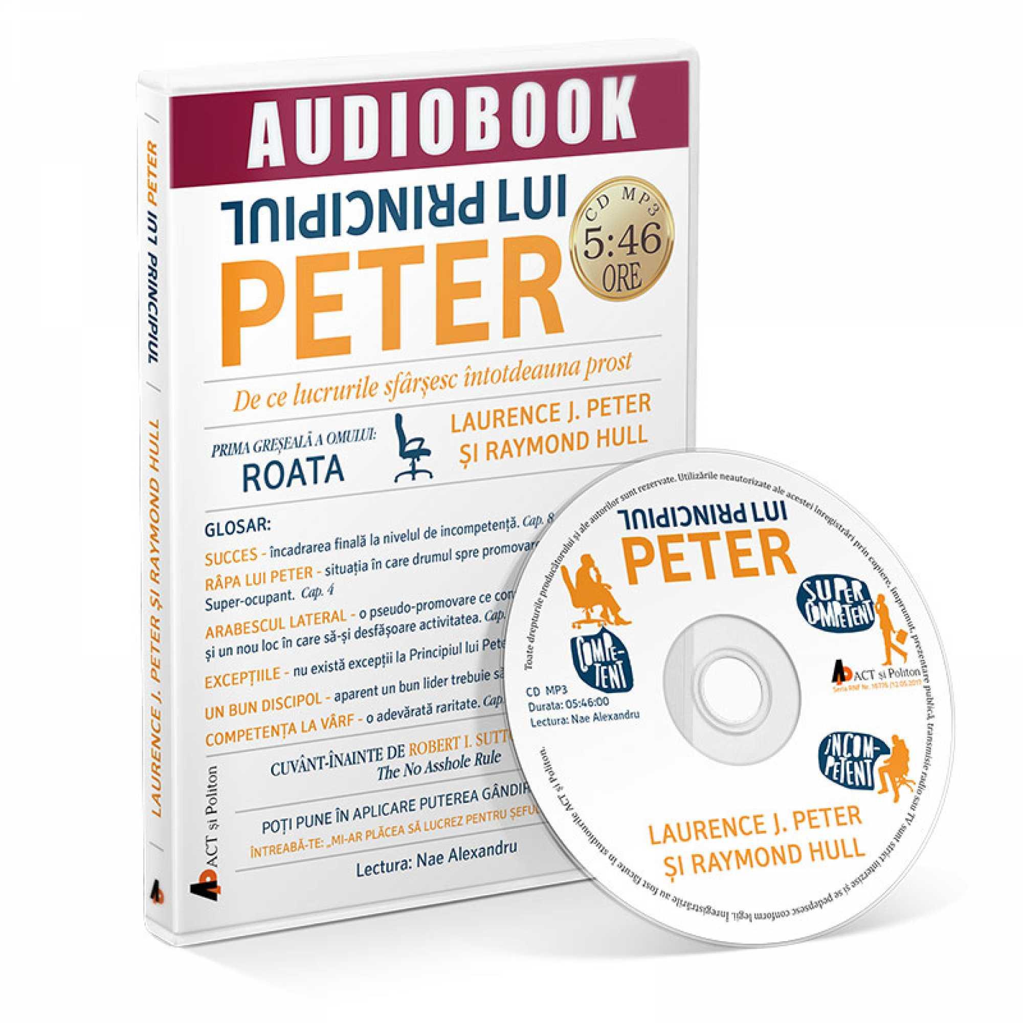Principiul lui Peter. De ce lucrurile sfarsesc intotdeauna prost - Audiobook