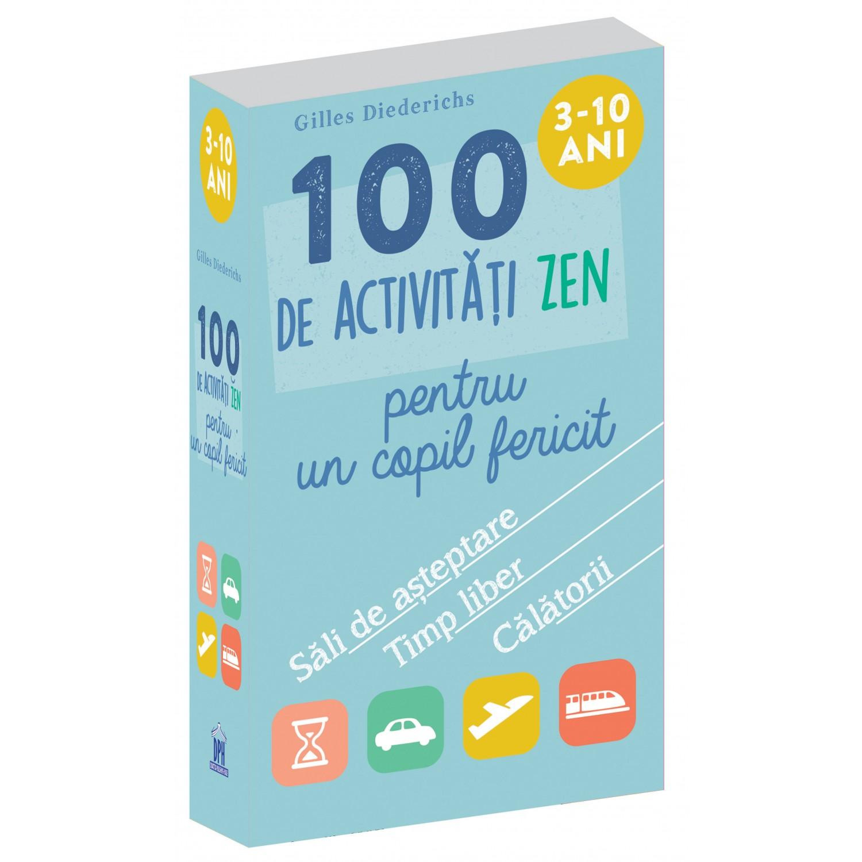 100 De Activitati Zen Pentru Un Copil Fericit   Gilles Diederichs