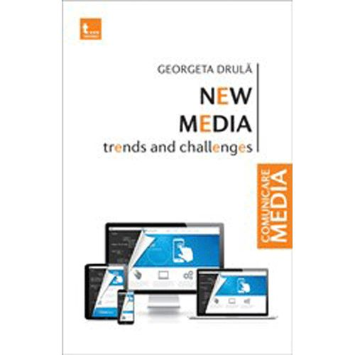 New Media - Trends And Challenges