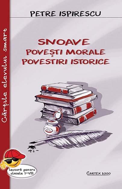 Snoave. Povesti morale. Povestiri istorice | Petre Ispirescu