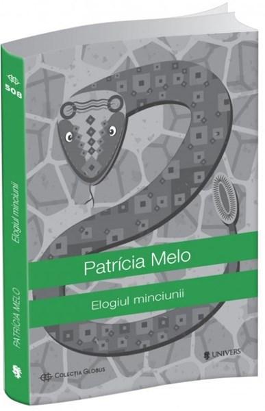 Elogiul minciunii   Patricia Melo