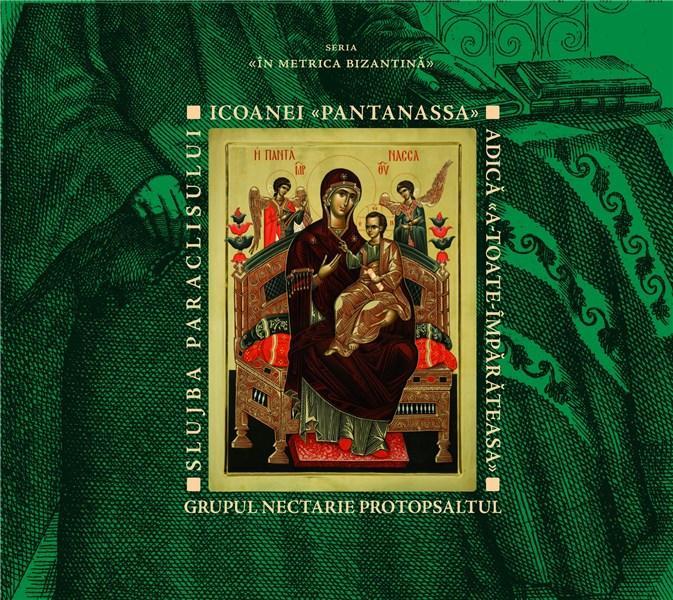 Slujba Paraclisului Icoanei Pantanassa, adica A-toate-Imparateasa