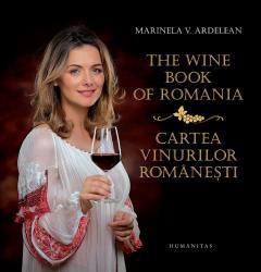 The Wine Book of Romania / Cartea vinurilor romanesti