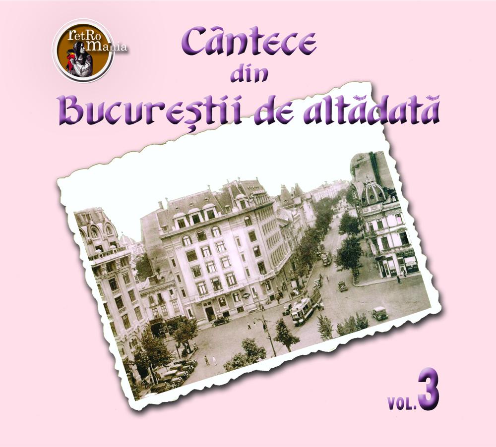 Cantece din Bucurestii de altadata – vol.3 thumbnail