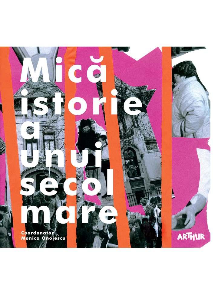 Mica istorie a unui secol mare | Monica Onojescu